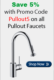 Save 10% on Pullout Faucets with Promo Code Pullout10