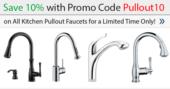 Save 10% on Kitchen Pullout Faucets with Promo Code Pullout10